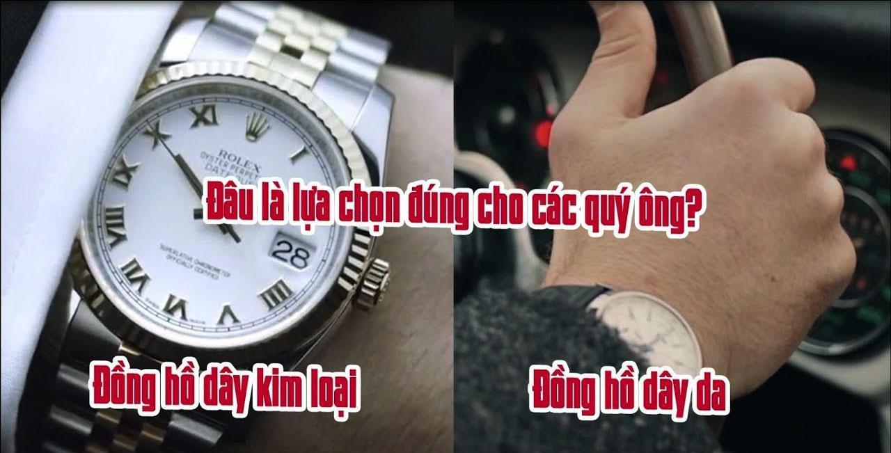 Chọn đồng hồ nam dây da hay dây kim loại?