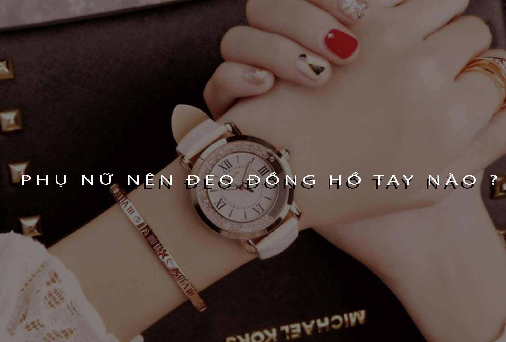 Phụ nữ nên đeo đồng hồ tay nào?