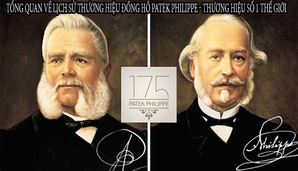 Tổng quan về lịch sử thương hiệu đồng hồ Patek Philippe - Thương hiệu số 1 thế giới